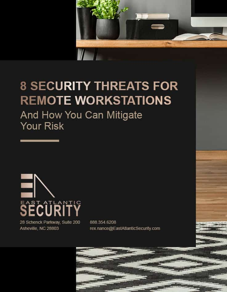 """East Atlantic Security's free report, """"8 Security Threats for Remote Workstations"""""""